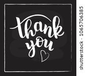 hand sketched thank you text... | Shutterstock .eps vector #1065706385