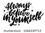 always believe in yourself.... | Shutterstock .eps vector #1066339715