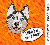 husky dog. who is a good boy. ... | Shutterstock . vector #1066620311