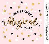 welcome magical party text... | Shutterstock .eps vector #1066774994