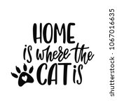 home is where the cat is.... | Shutterstock .eps vector #1067016635