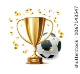 golden trophy  gold cup award... | Shutterstock .eps vector #1067143547