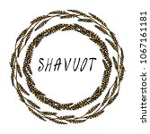 jewish holiday shavuot card.... | Shutterstock .eps vector #1067161181