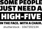 some people just need a high... | Shutterstock .eps vector #1067202134