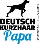 german shorthaired pointer dad...   Shutterstock .eps vector #1067218841