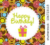 cute birthday card with gift....   Shutterstock .eps vector #106723115