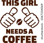 this girl needs a coffee with... | Shutterstock .eps vector #1067234069