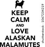 keep calm and love alaskan... | Shutterstock .eps vector #1067234219