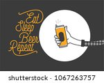 eat sleep beer repeat... | Shutterstock .eps vector #1067263757