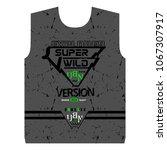 slogan  super wild desing print ... | Shutterstock .eps vector #1067307917