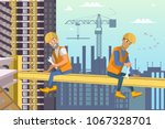 two man builders sit on beam... | Shutterstock .eps vector #1067328701