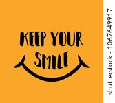keep your smile. hand drawn... | Shutterstock .eps vector #1067649917