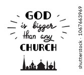 god is bigger than any church   ... | Shutterstock .eps vector #1067663969
