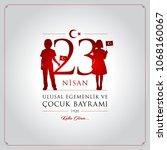 23 nisan cocuk bayrami vector... | Shutterstock .eps vector #1068160067