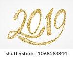 2019 new year. hand written... | Shutterstock .eps vector #1068583844
