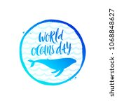 world oceans day emblem   brush ... | Shutterstock .eps vector #1068848627
