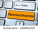 Stock photo handwriting text procrastination motivational call concept meaning delay or postpone something 1068962354