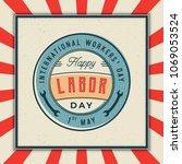 labor day badge. international... | Shutterstock .eps vector #1069053524