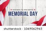 memorial day   honoring all who ... | Shutterstock . vector #1069062965