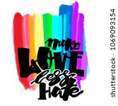 more love less hate.gay pride ... | Shutterstock . vector #1069093154