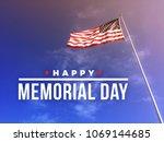 happy memorial day text over... | Shutterstock . vector #1069144685
