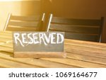 reserved table. the reserved...   Shutterstock . vector #1069164677
