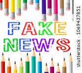 fake news pencils meaning hoax... | Shutterstock . vector #1069437851