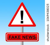 sign with fake news warning... | Shutterstock . vector #1069438025