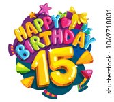 happy birthday 15 years. vector ... | Shutterstock .eps vector #1069718831