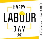 happy labour day  lettering 1st ... | Shutterstock .eps vector #1069731884