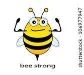 bee strong  funny vector...   Shutterstock .eps vector #106977947