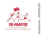 19 mayis ataturk'u anma ... | Shutterstock .eps vector #1069901105