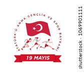 19 mayis ataturk'u anma ... | Shutterstock .eps vector #1069901111
