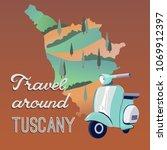 travel around tuscany vector... | Shutterstock .eps vector #1069912397
