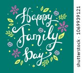 happy family day lettering.... | Shutterstock .eps vector #1069939121