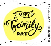 happy family day lettering.... | Shutterstock .eps vector #1069944491