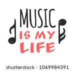 hand drawn quote about music.... | Shutterstock .eps vector #1069984391