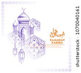 illustration of  ramadan kareem ... | Shutterstock .eps vector #1070040161