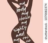 my body my choice my rights and ... | Shutterstock .eps vector #1070082374