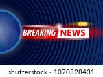 shiny banner of breaking news... | Shutterstock .eps vector #1070328431