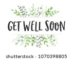 get well soon floral leaves... | Shutterstock .eps vector #1070398805