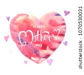 happy mother's day. card or... | Shutterstock .eps vector #1070530031