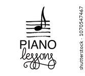 piano lessons logo. hand drawn... | Shutterstock .eps vector #1070547467