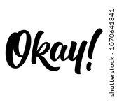 okay  hand lettering  custom... | Shutterstock .eps vector #1070641841