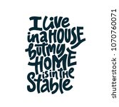 horseriding quote   i live in a ... | Shutterstock .eps vector #1070760071