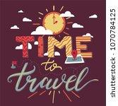 time to travel lettering poster.... | Shutterstock .eps vector #1070784125