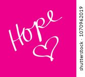 hope with heart.. | Shutterstock . vector #1070962019