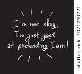 i m not okay  i m just good at...   Shutterstock .eps vector #1071240221