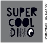 super cool dino typography... | Shutterstock .eps vector #1071665729