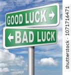 good fortune bad luck unlucky... | Shutterstock . vector #1071716471